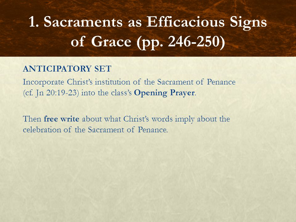 FOCUS QUESTIONS Without the form, can a Sacrament be conveyed.