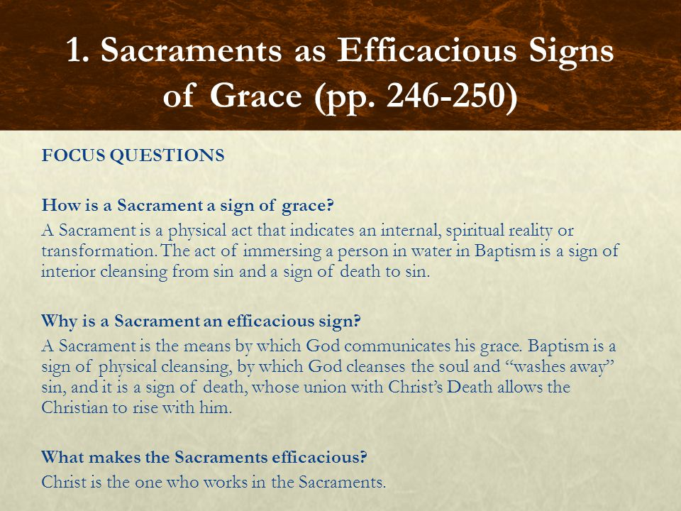 GUIDED EXERCISE Think/Pair/Write/Share using the following question:  How are mysterion and sacramentum both appropriate terms for the Church's Sacraments.