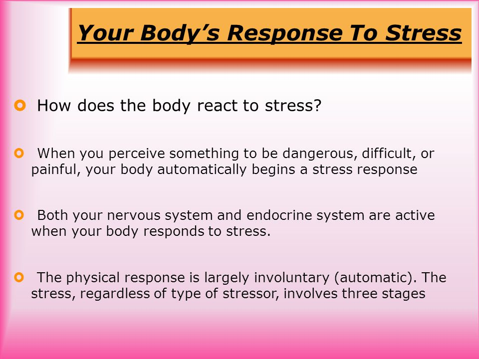 Your Body's Response To Stress  How does the body react to stress.