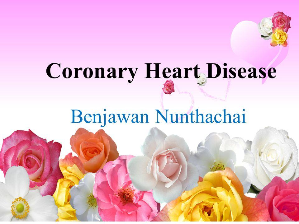 Coronary Heart Disease Benjawan Nunthachai