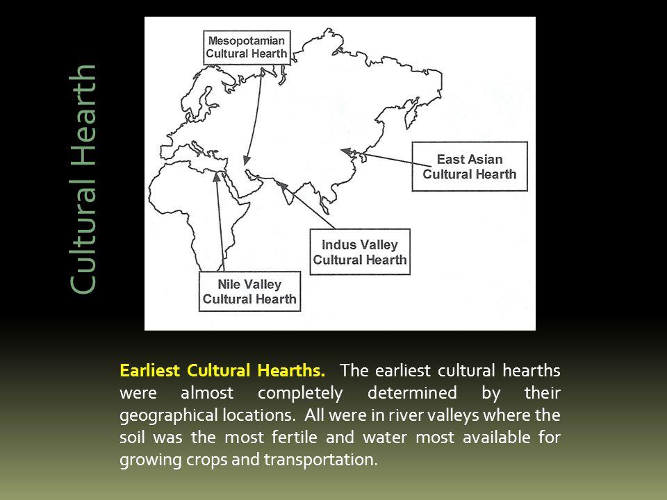 Cultural Hearth Earliest Cultural Hearths.