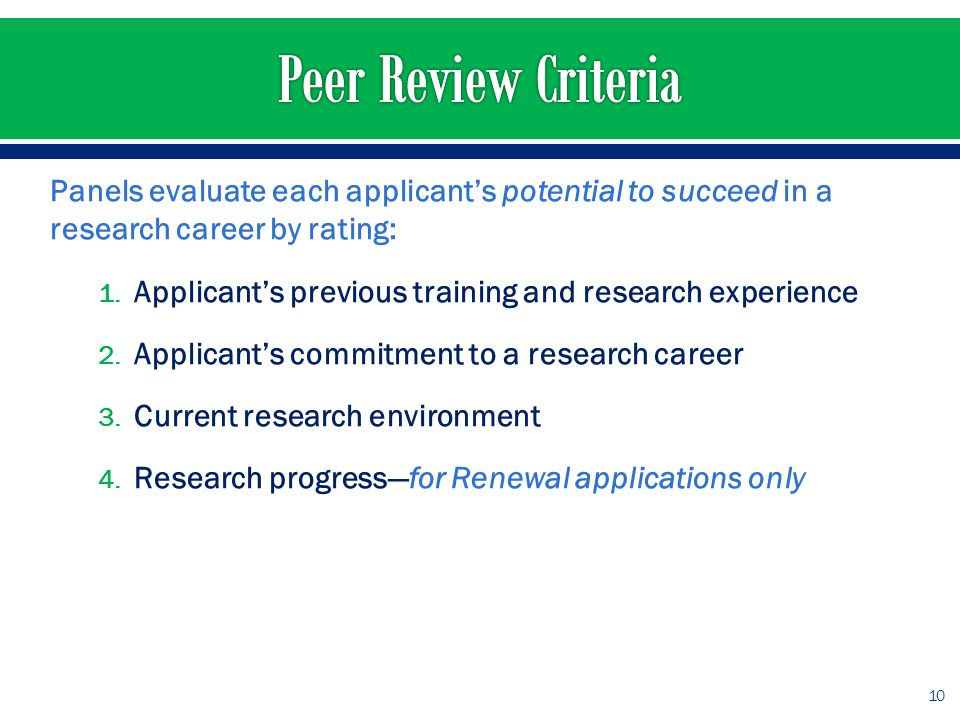 Panels evaluate each applicant's potential to succeed in a research career by rating: 1.