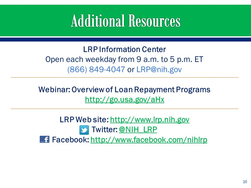 LRP Information Center Open each weekday from 9 a.m.