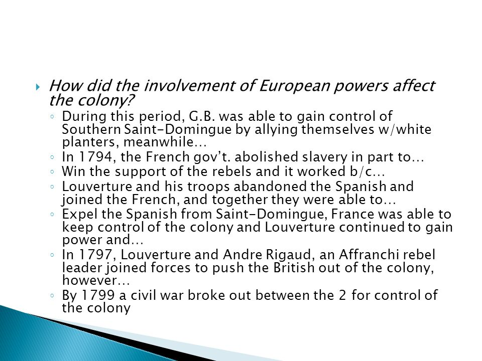  How did the involvement of European powers affect the colony.