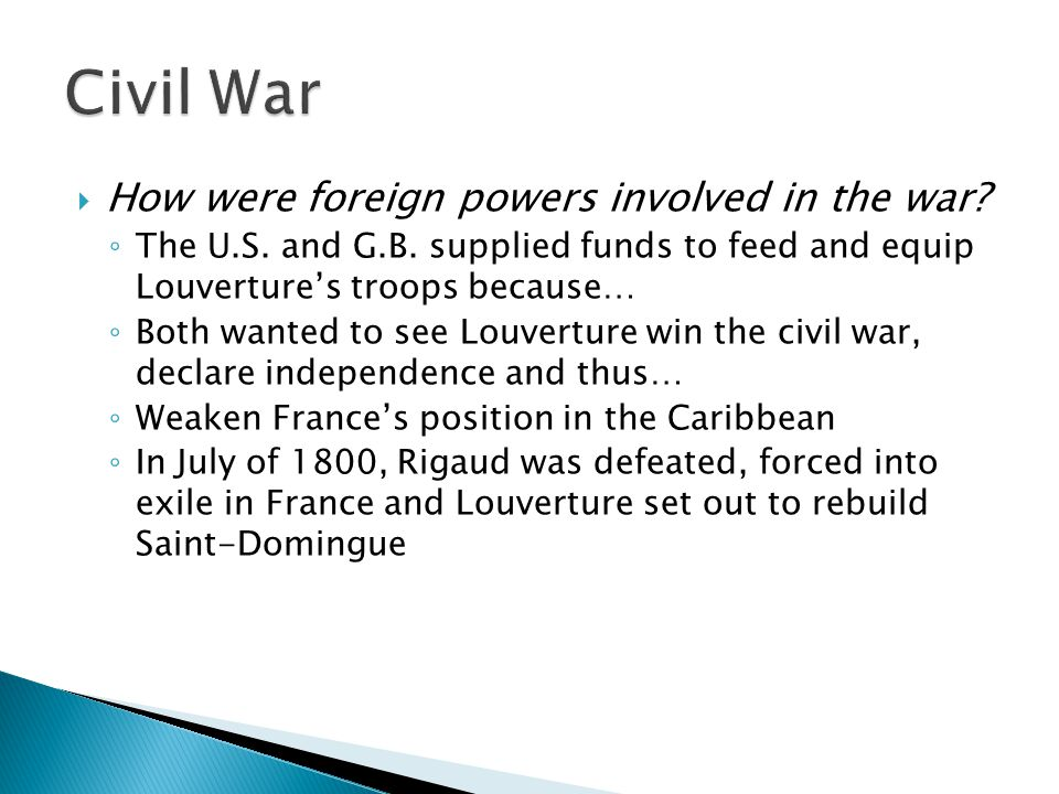  How were foreign powers involved in the war. ◦ The U.S.