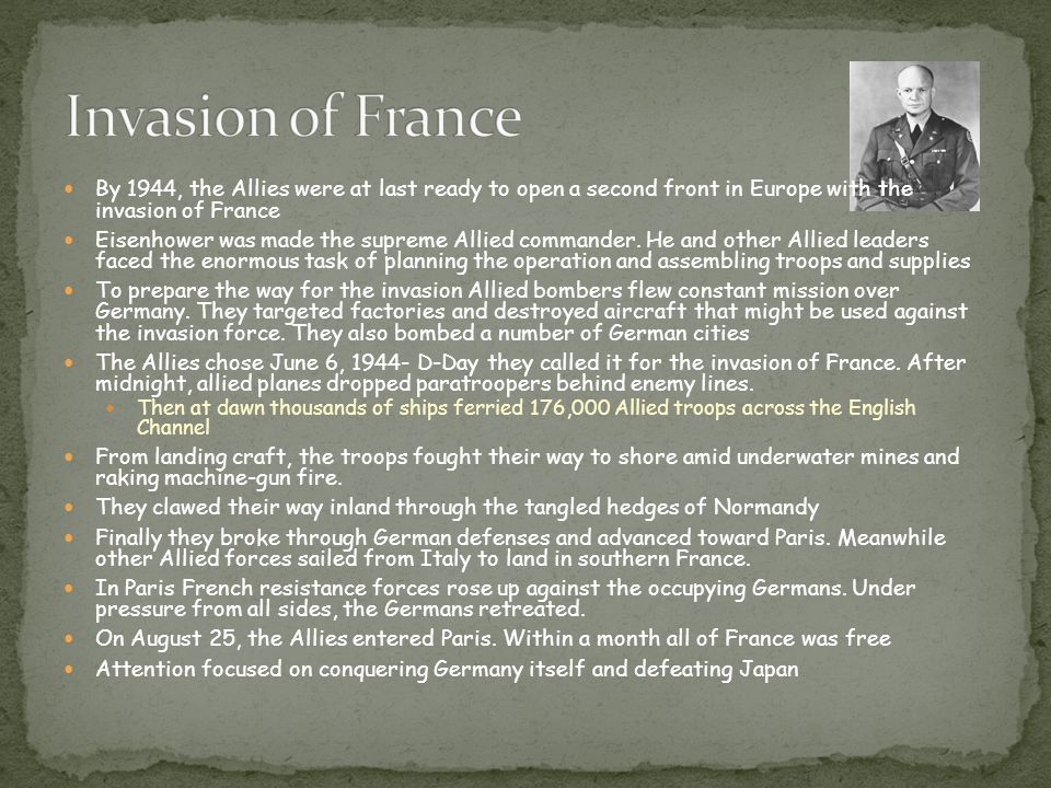 By 1944, the Allies were at last ready to open a second front in Europe with the invasion of France Eisenhower was made the supreme Allied commander.