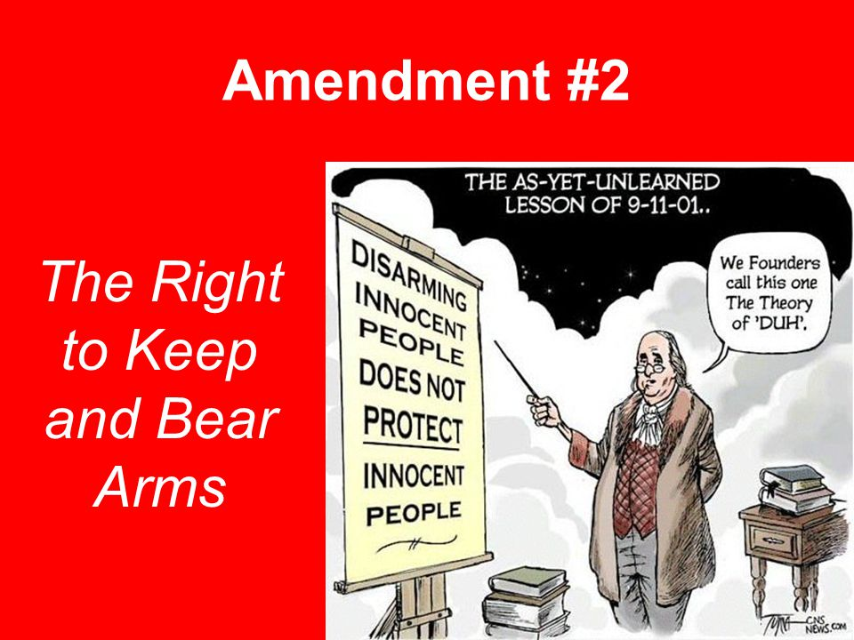 Amendment #2 The Right to Keep and Bear Arms