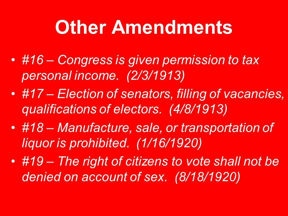 Other Amendments #16 – Congress is given permission to tax personal income.