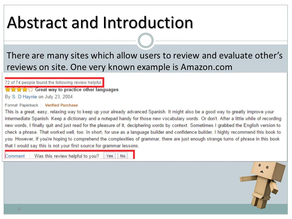 Abstract and Introduction There are many sites which allow users to review and evaluate other's reviews on site.