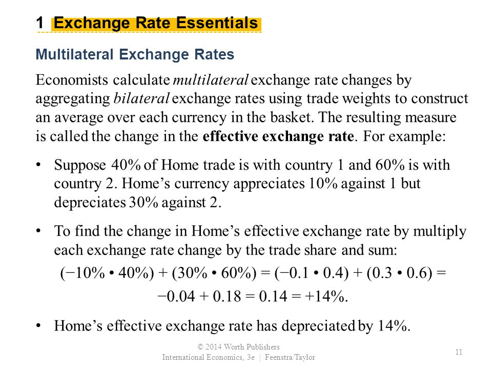 Economists calculate multilateral exchange rate changes by aggregating bilateral exchange rates using trade weights to construct an average over each currency in the basket.