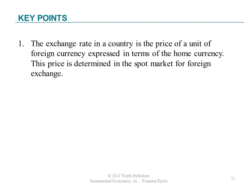 1. The exchange rate in a country is the price of a unit of foreign currency expressed in terms of the home currency. This price is determined in the