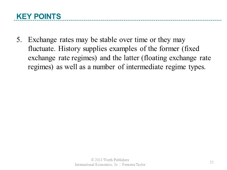5. Exchange rates may be stable over time or they may fluctuate.