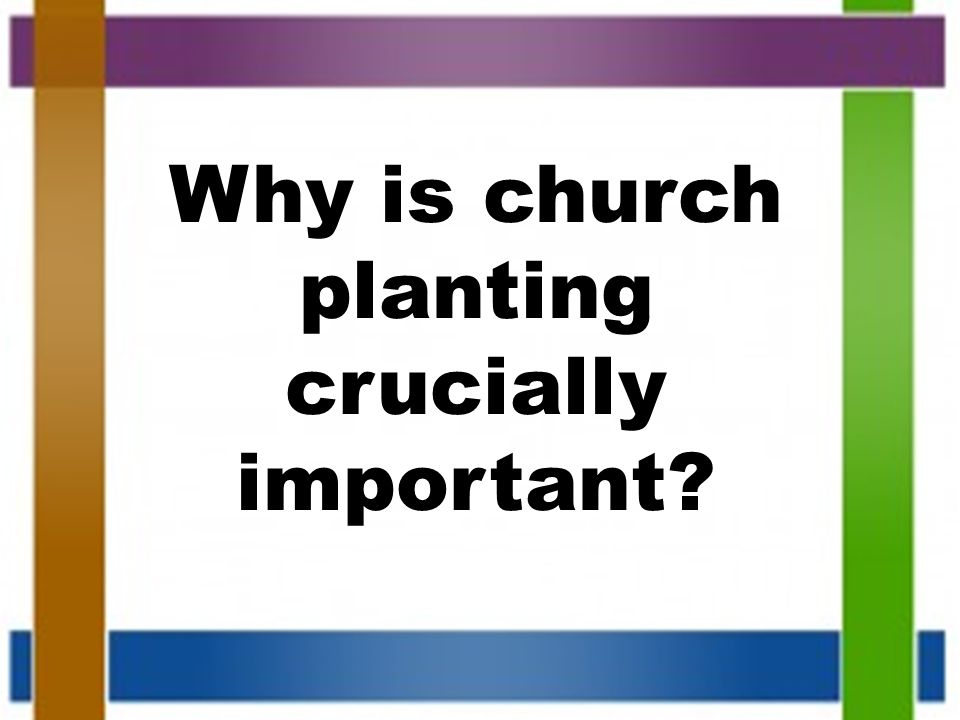 Why is church planting crucially important