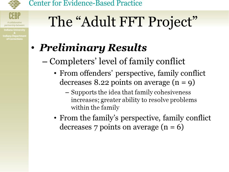 "The ""Adult FFT Project"" Preliminary Results – Completers' level of family conflict From offenders' perspective, family conflict decreases 8.22 points"
