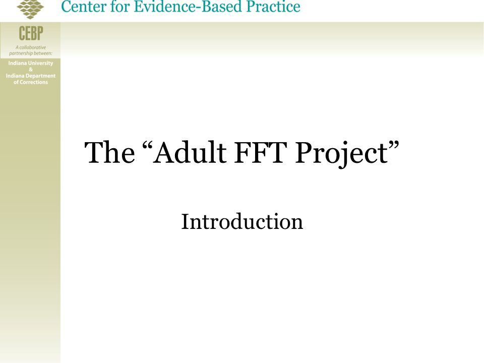 "The ""Adult FFT Project"" Introduction"