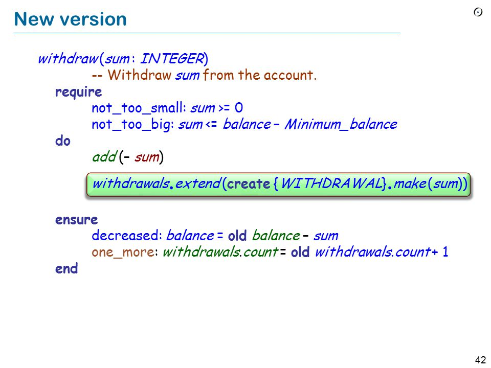 41 New version feature -- Deposit and withdrawal operations deposit (sum : INTEGER) -- Deposit sum into the account.