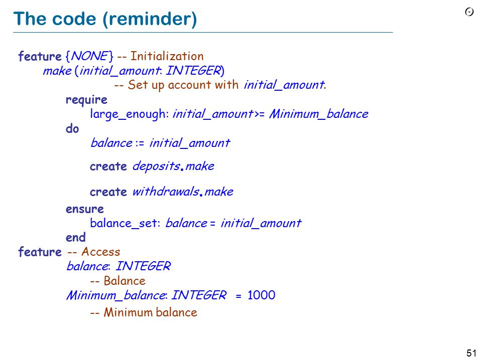 50 class ACCOUNT create make feature {NONE } – Implementation add (sum : INTEGER) -- Add sum to the balance.