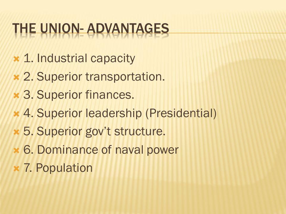  1. Industrial capacity  2. Superior transportation.