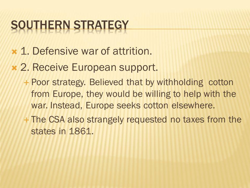  1. Defensive war of attrition.  2. Receive European support.