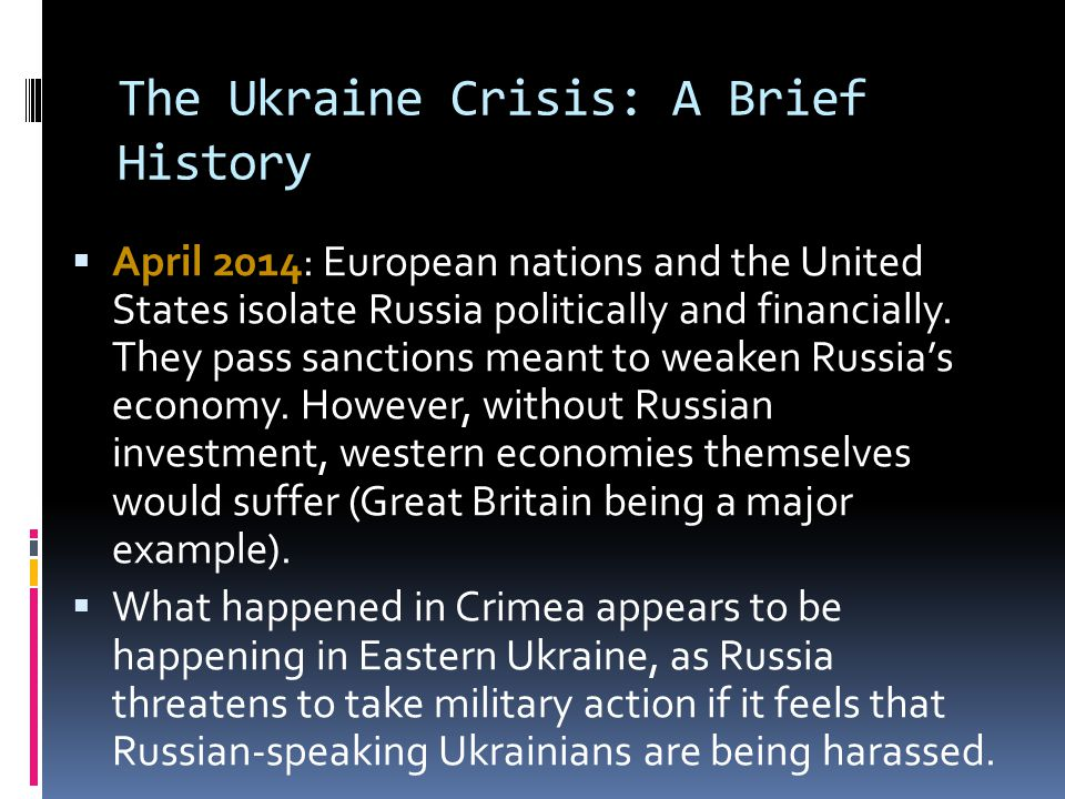 The Ukraine Crisis: A Brief History  April 2014: European nations and the United States isolate Russia politically and financially.