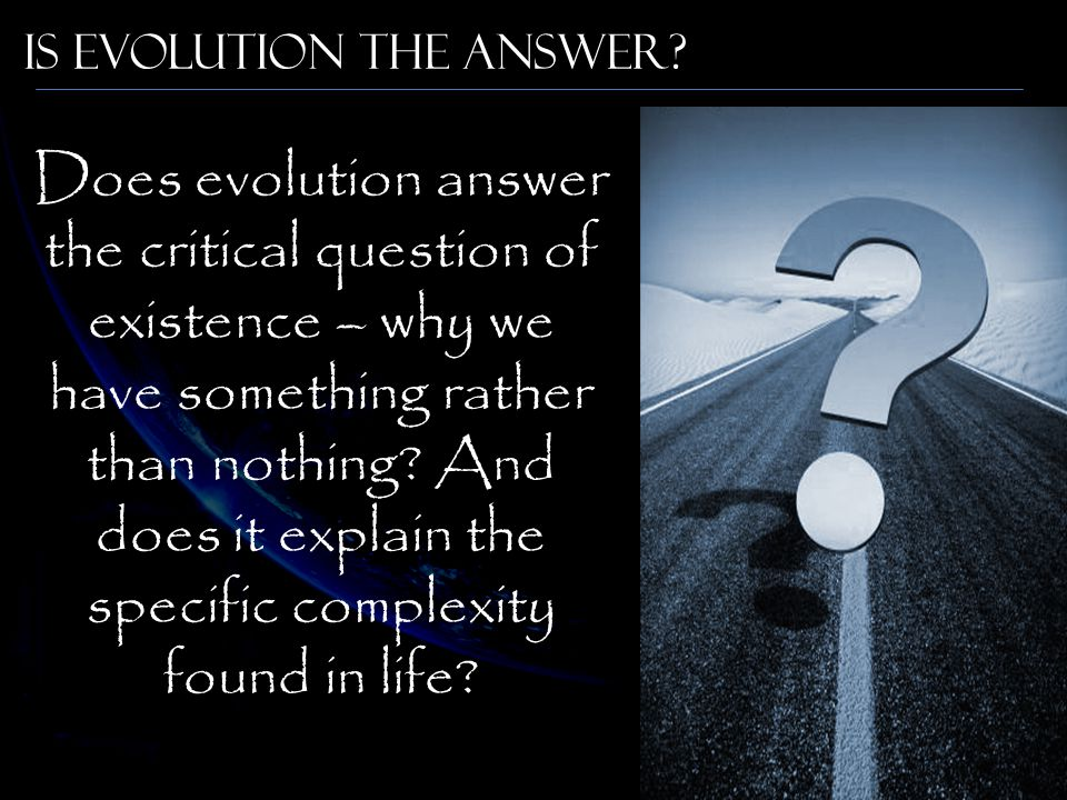 Is Evolution the Answer.