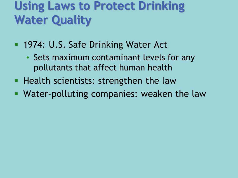 Using Laws to Protect Drinking Water Quality  1974: U.S.