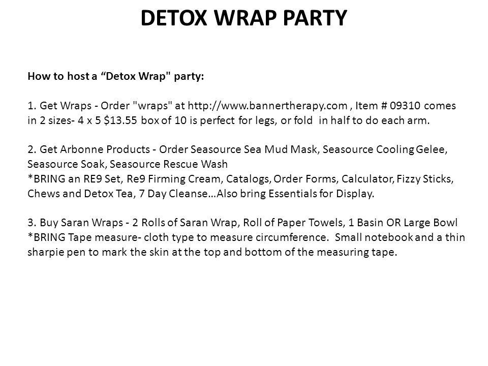 "DETOX WRAP PARTY How to host a ""Detox Wrap"