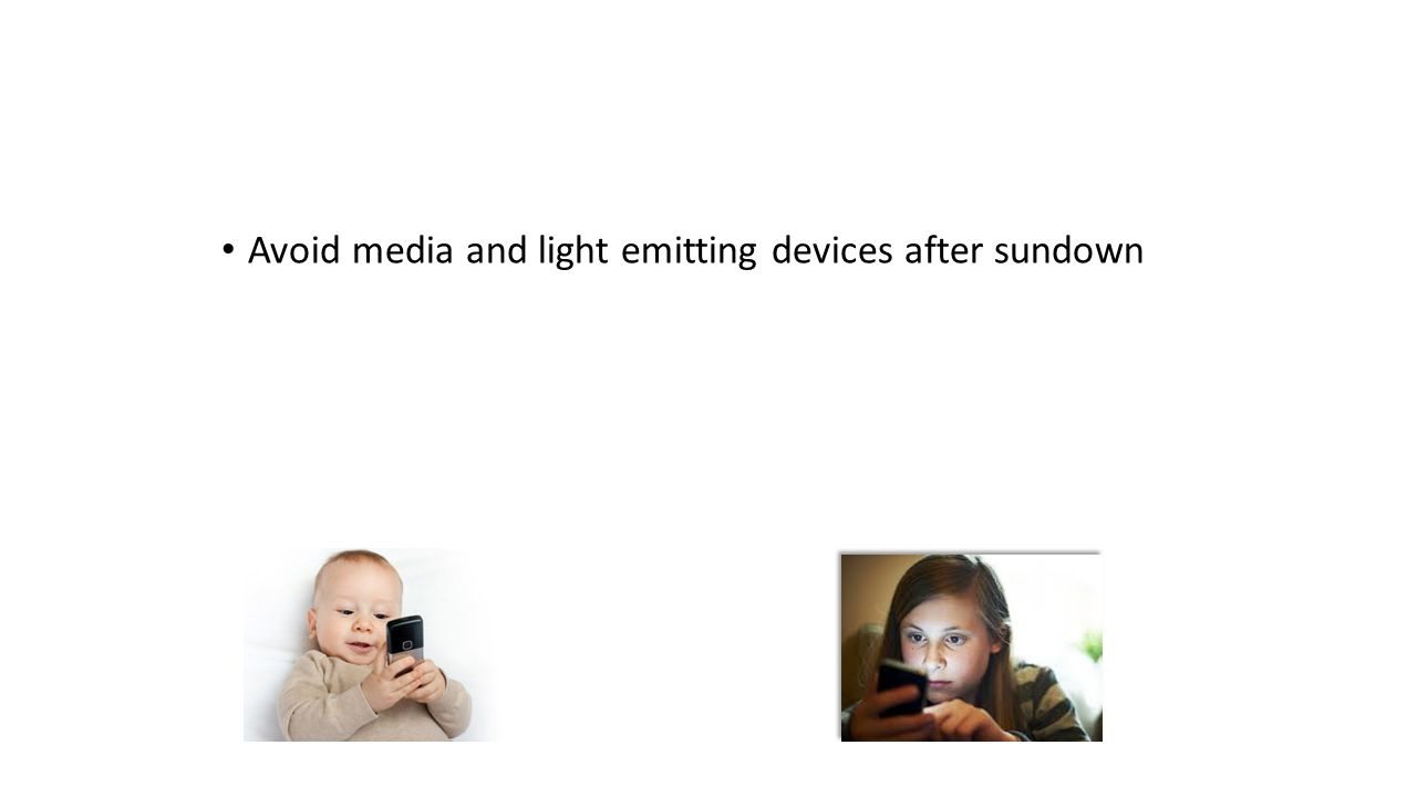 Avoid media and light emitting devices after sundown