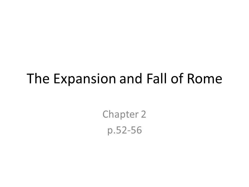 The Expansion and Fall of Rome Chapter 2 p.52-56