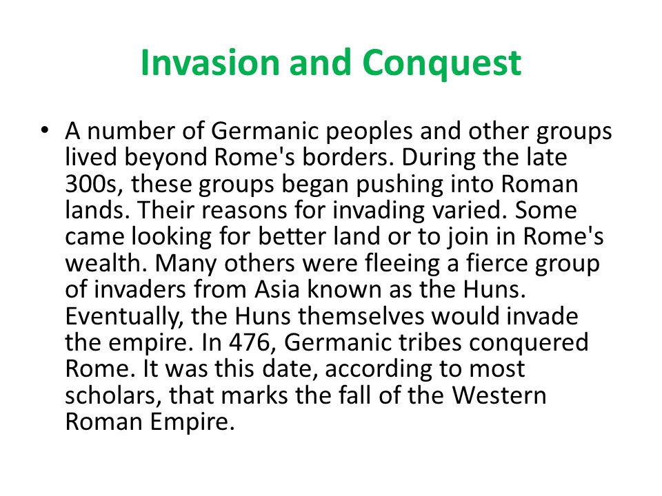 Invasion and Conquest A number of Germanic peoples and other groups lived beyond Rome s borders.