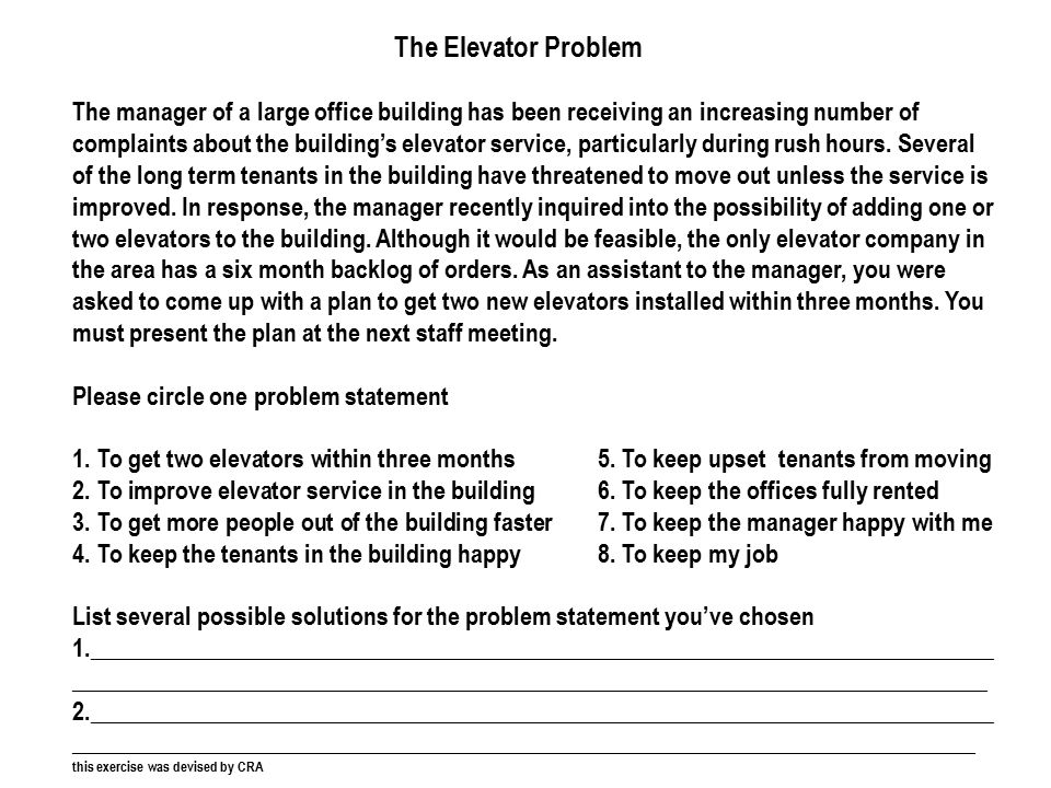 The Elevator Problem The manager of a large office building has been receiving an increasing number of complaints about the building's elevator service, particularly during rush hours.