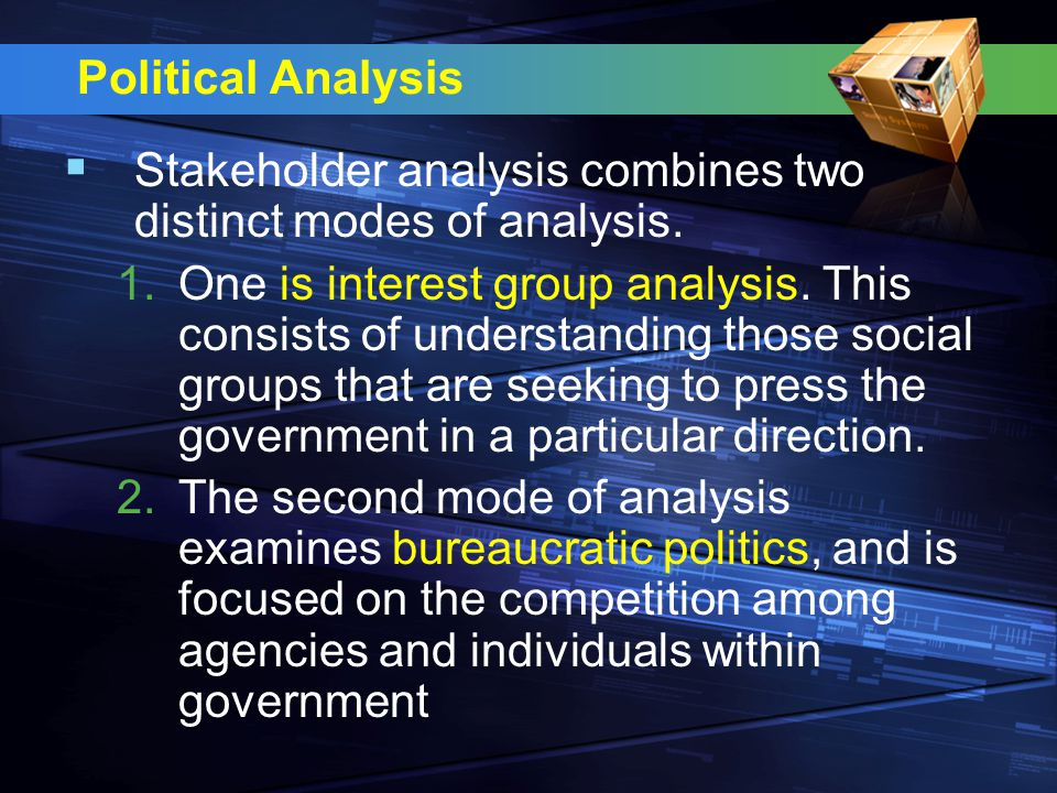 Political Analysis  Stakeholder analysis combines two distinct modes of analysis.