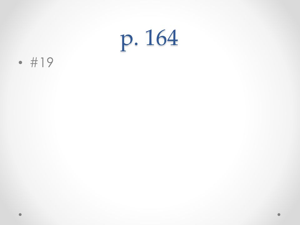 p. 164 #19