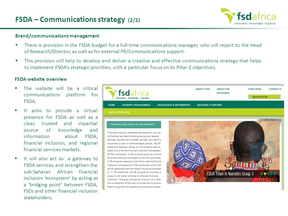 FSDA – Communications strategy (2/2) Brand/communications management  There is provision in the FSDA budget for a full-time communications manager, w