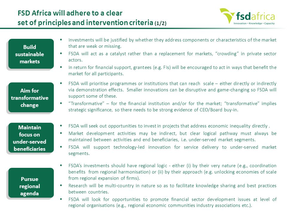  FSDA will prioritise programmes or institutions that can reach scale – either directly or indirectly via demonstration effects. Smaller innovations
