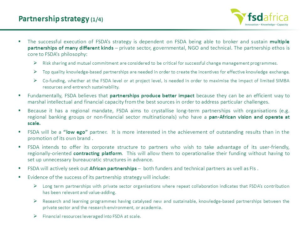  The successful execution of FSDA's strategy is dependent on FSDA being able to broker and sustain multiple partnerships of many different kinds – pr
