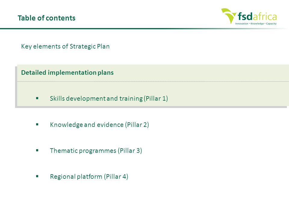 Table of contents Key elements of Strategic Plan Detailed implementation plans  Skills development and training (Pillar 1)  Knowledge and evidence (