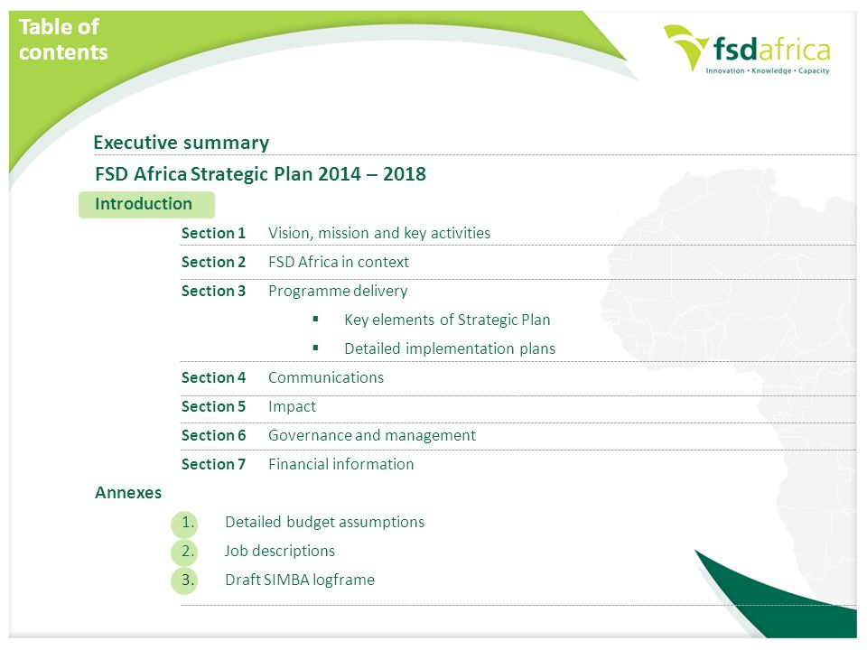 Table of contents Executive summary FSD Africa Strategic Plan 2014 – 2018 Introduction Section 1 Vision, mission and key activities Section 2 FSD Afri