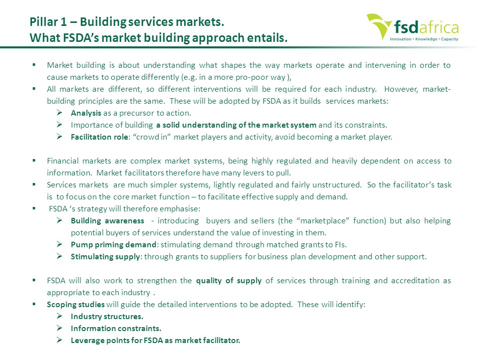  Market building is about understanding what shapes the way markets operate and intervening in order to cause markets to operate differently (e.g. in