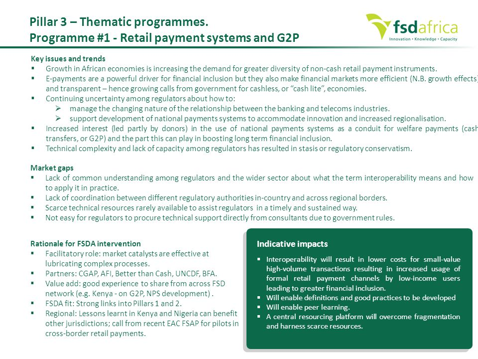 Pillar 3 – Thematic programmes. Programme #1 - Retail payment systems and G2P Key issues and trends  Growth in African economies is increasing the de