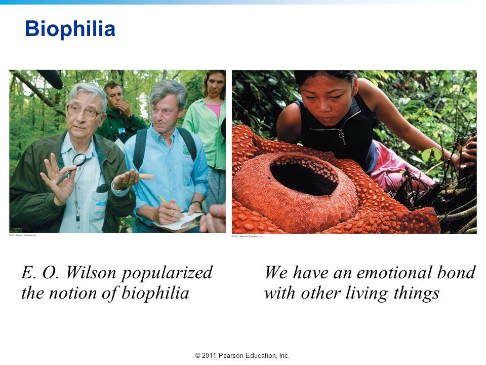 © 2011 Pearson Education, Inc.Biophilia E. O.