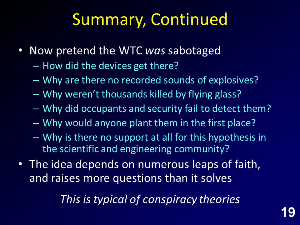 Summary, Continued Now pretend the WTC was sabotaged – How did the devices get there.