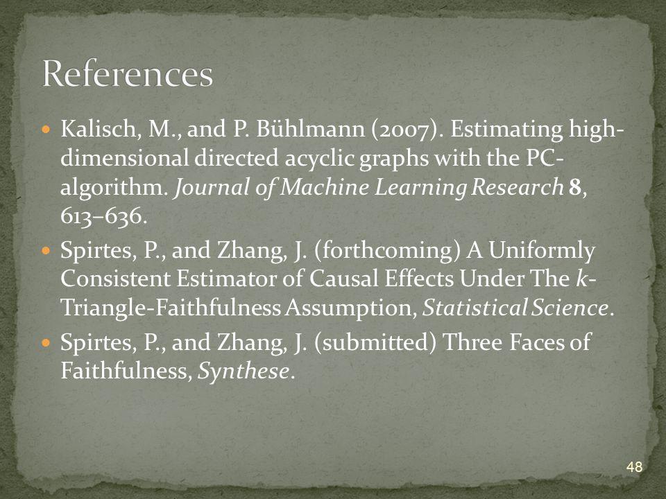 Kalisch, M., and P. Bühlmann (2007).