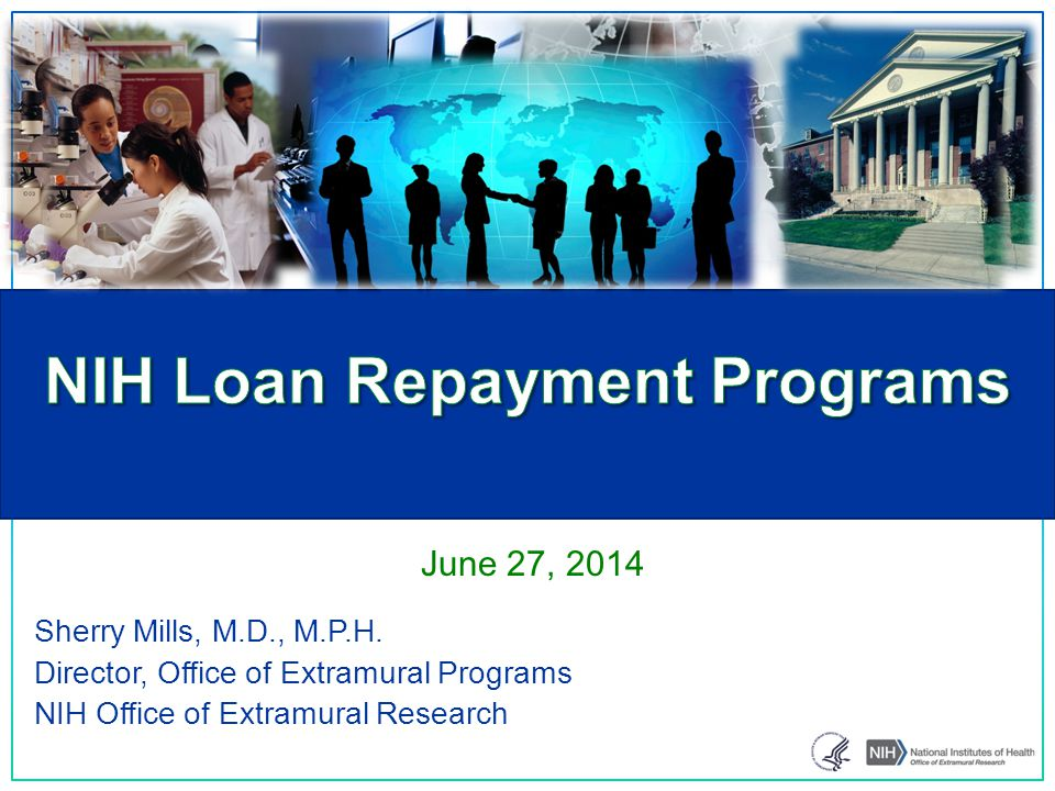 Sherry Mills, M.D., M.P.H. Director, Office of Extramural Programs NIH Office of Extramural Research June 27, 2014