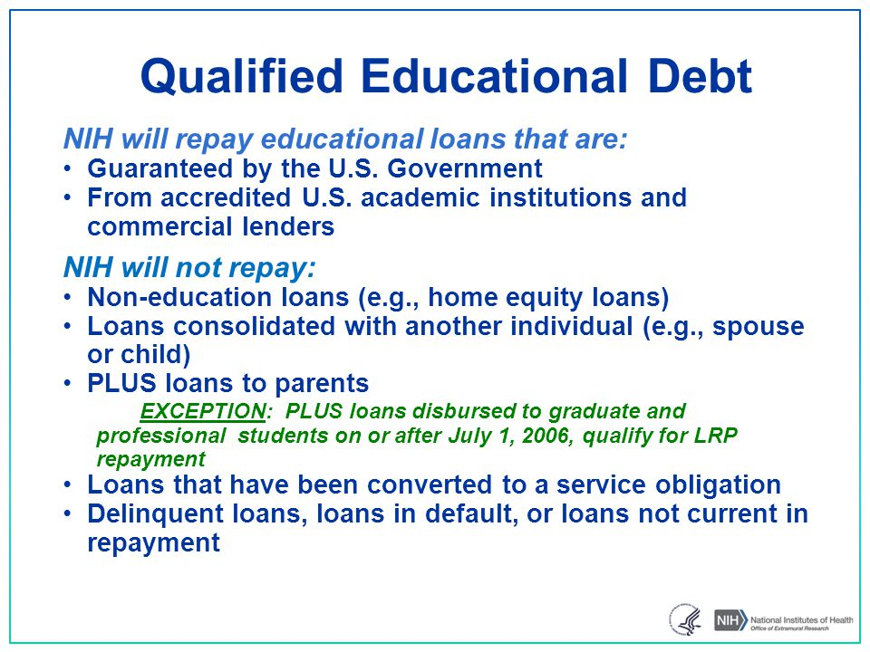 NIH will repay educational loans that are: Guaranteed by the U.S.