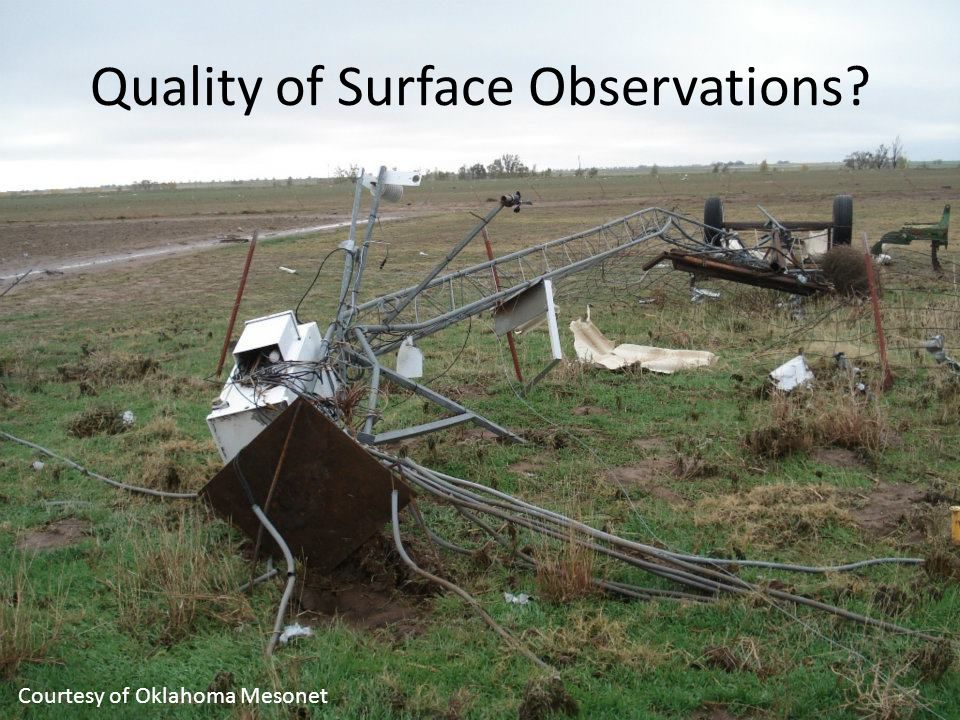 Quality of Surface Observations? Courtesy of Oklahoma Mesonet