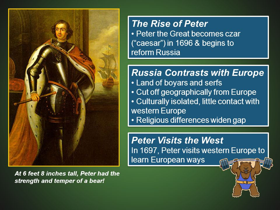 "The Rise of Peter Peter the Great becomes czar (""caesar"") in 1696 & begins to reform Russia The Rise of Peter Peter the Great becomes czar (""caesar"")"