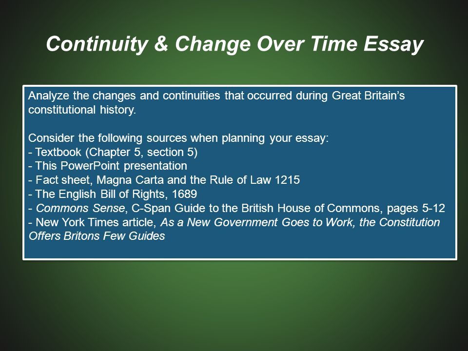 Analyze the changes and continuities that occurred during Great Britain's constitutional history. Consider the following sources when planning your es