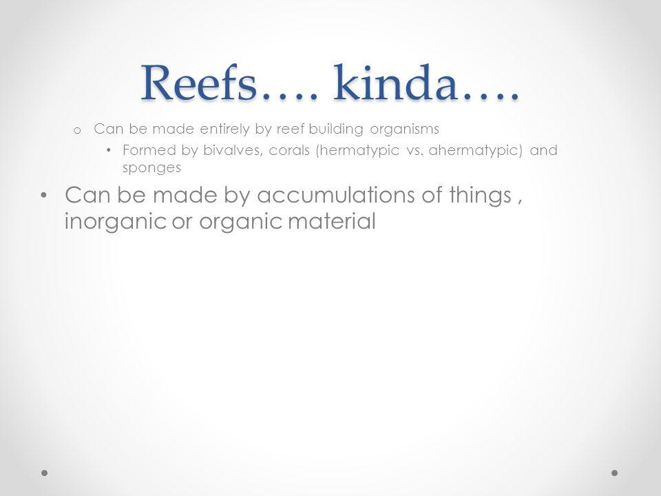 Reefs…. kinda….
