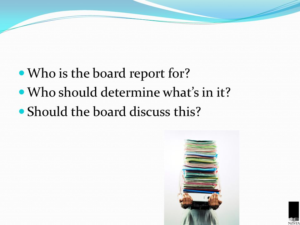 Who is the board report for? Who should determine what's in it? Should the board discuss this?